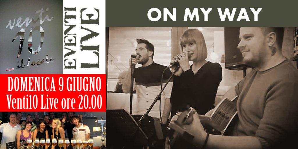 On My Way con musica dal vivo al Venti10, Domenica 9 Giugno dalle ore 20:00